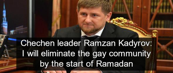 Chechnya's President Promises To Eradicate Gay Community Before Ramadan