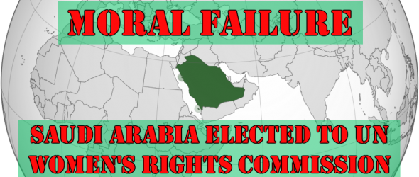 Fail: Saudi Arabia Elected To UN Women's Rights Commission
