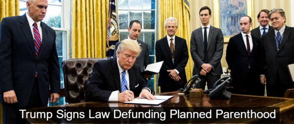 Trump Signs Law Defunding Planned Parenthood