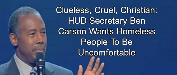 Ben Carson: Homeless Shelters Shouldn't Be 'Comfortable'
