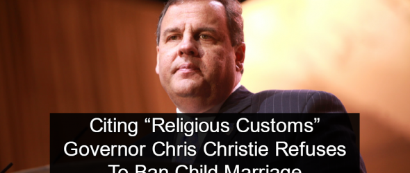 NJ Governor Chris Christie Vetoes Ban on Child Marriage