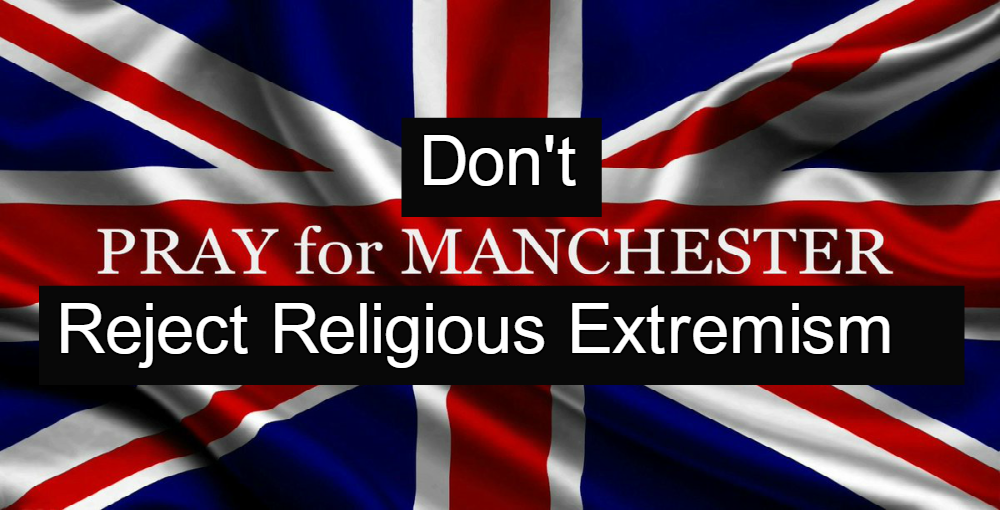 Don't Pray For Manchester (Image via Twitter)