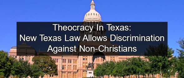 New Texas Law Promotes Discrimination Against Non-Christians