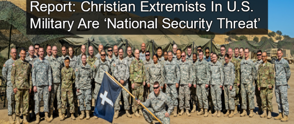 Report: Christian Extremists In U.S. Military Are 'National Security Threat'