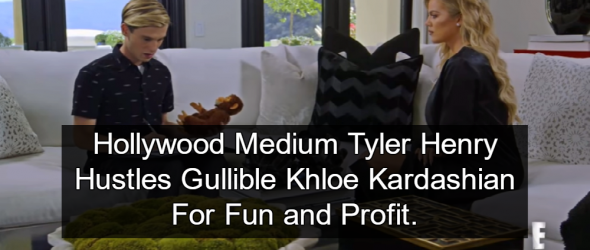 Khloe Kardashian Duped By Hollywood Medium Tyler Henry