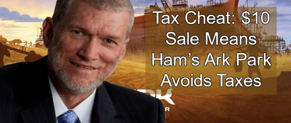 To Avoid Taxes Creationists Sell Ark Park To Themselves For $10
