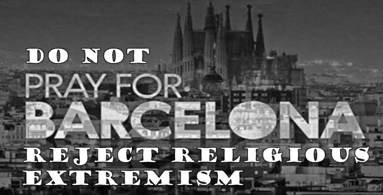Don't Pray For Barcelona - Reject Religious Extremism (Image via Twitter)