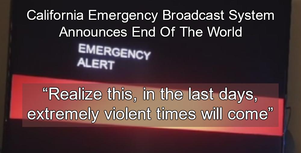 California Emergency Alert Announces End Of The World (Image via Screen Grab)
