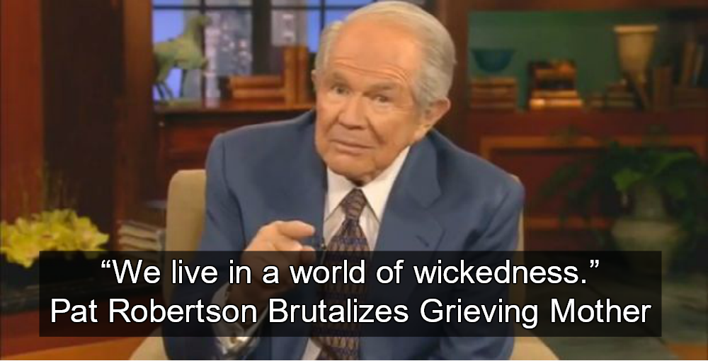 Pat Robertson To Grieving Mom: God Killed Son To Prevent Him From Being Atheist (Image via Screen Grab)
