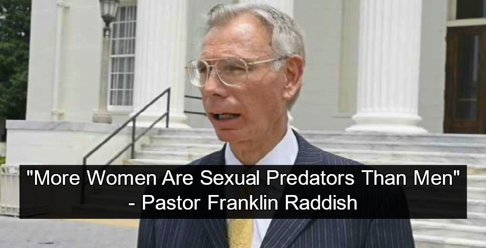 Moore Supporting Pastor Franklin Raddish: 'More Women Are Sexual Predators Than Men'
