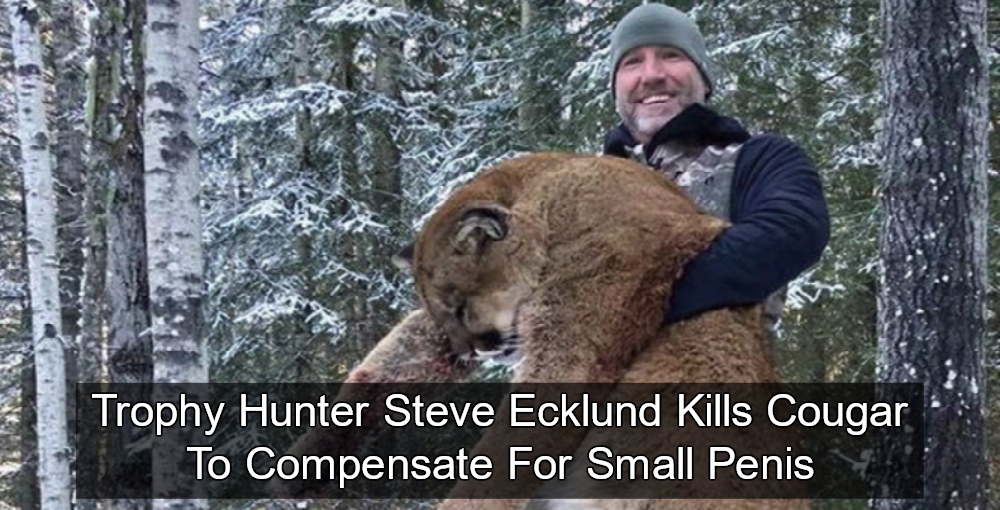 Trophy Hunter and Canadian TV Personality Steve Ecklund Kills Cougar To Compensate For Small Penis (image via Twitter)