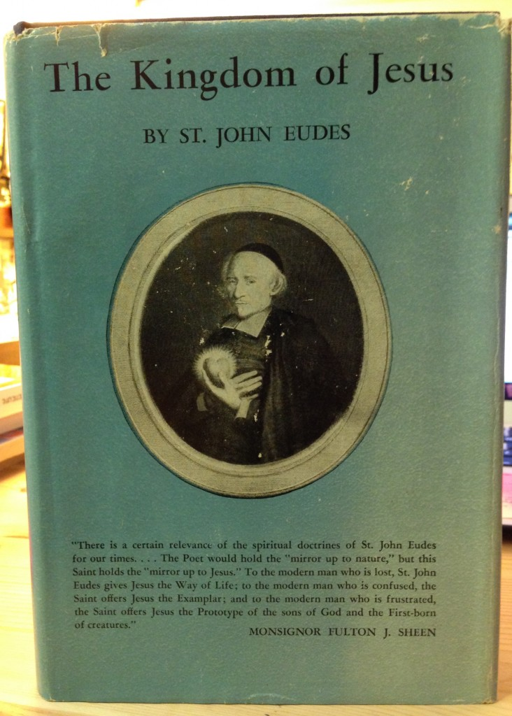 The Life and the Kingdom of Jesus in Christian Souls, by Saint John Eudes. This work was written in French in 1637 and the English translation was first published in 1945.