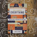 This Changes Everything: A Challenging and Refreshing Book for Teens, and Everyone