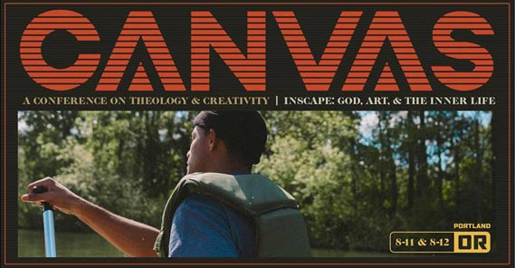 Creativity, Theology, the New Earth, and This Year's Canvas Conference (It's Not Too Late to Register!)