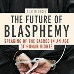Time for Blasphemy Laws to Disappear