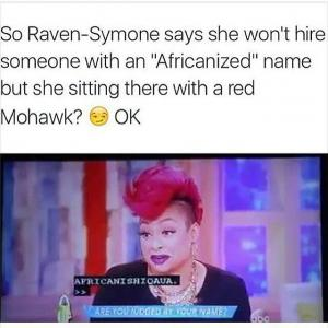 That's so Raven! Unfortunately.