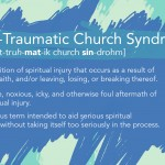 It's Called Post-Traumatic Church Syndrome and Yes, It's Real