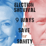 Election Survival: 9 Ways to Fast from Negativity and Save Your Sanity