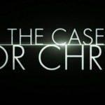 FIRST LOOK: 'The Case For Christ' Movie
