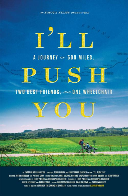 "Justin Skeesuck and Patrick Gray tell the story of their Camino de Santiago journey in the documentary 'I""ll Push You.' Film poster courtesy of WIT PR."
