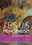 Jesus Monotheism Volume 1