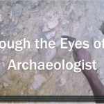 Through the Eyes of an Archaeologist