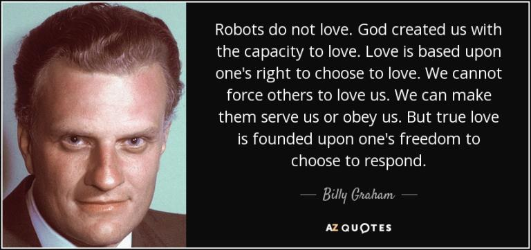 quote-robots-do-not-love-god-created-us-with-the-capacity-to-love-love-is-based-upon-one-s-billy-graham-137-81-80
