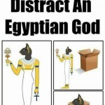 How to Distract an Egyptian God