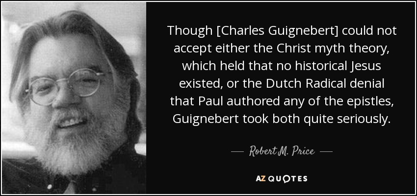 quote-though-charles-guignebert-could-not-accept-either-the-christ-myth-theory-which-held-robert-m-price-111-84-88