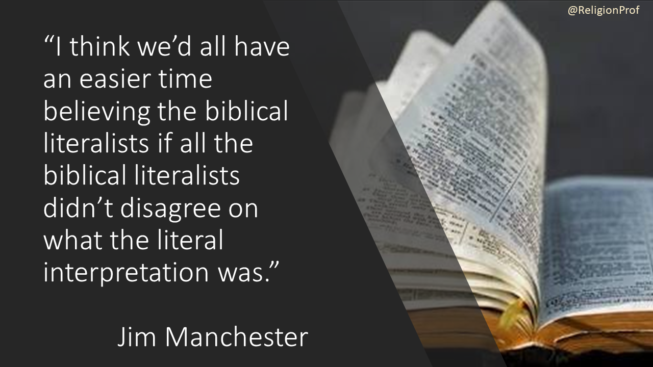 Jim Manchester Biblical Literalists Quote