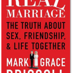 "From Left Behind to Right Behind: Denny Burk's review of Mark and Grace Driscoll's ""Real Marriage."""