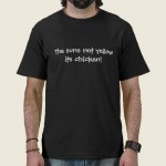 the_suns_not_yellow_its_chicken_2_tees-r7cada9b2586345eb9ac13e144083d320_f0ceo_512
