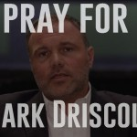 Our Only Response to Mark Driscoll…