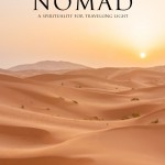 "My New Book: ""Nomad: A Spirituality For Travelling Light"""