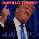 Donald Trump: Patriarchy and Penetration (Video)