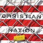 "Christian Dominionists in the US Congress today….or a Book Review of ""Christian Nation"" by Fredric C. Rich?"