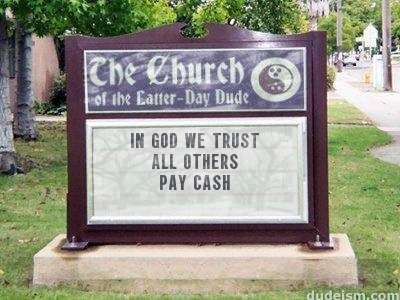 A church sign I'd love to see. (From Dudeism.)