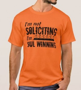 This is an actual T-shirt that Christians can buy and ostensibly wear because their product is soooo important that they don't need to worry about violating someone else's stated boundaries. How loving!