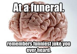 scumbag brain at funeral