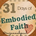 Embodied Faith is a Faith I Can Live With