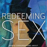"""The Ups and Downs of """"Redeeming Sex"""""""