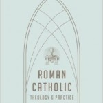 Engaging, Understanding, and Assessing Roman Catholicism from an Evangelical Perspective