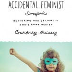 """Accidental Feminism"" is purposefully great!"