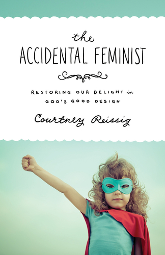 """""""Accidental Feminism"""" is purposefully great!"""