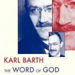 Karl Barth: The Word of God and Theology