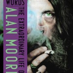 Magic Words: The Extraordinary Life of Alan Moore (Review)