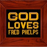 Pray for Fred Phelps