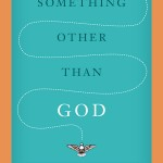 At the Register: Something Other than God: Jennifer Fulwiler's New Memoir