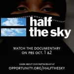 """Half the Sky"" Must see TV on PBS tonight/tomorrow"