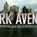 Park Avenue: Money, Power and the American Dream, PBS, check local listings & Hulu